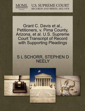 Grant C. Davis et al., Petitioners, V. Pima County, Arizona, et al. U.S. Supreme Court Transcript of Record with Supporting Pleadings