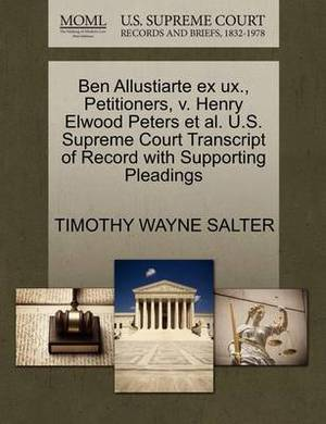 Ben Allustiarte Ex UX., Petitioners, V. Henry Elwood Peters et al. U.S. Supreme Court Transcript of Record with Supporting Pleadings