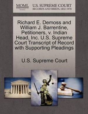 Richard E. DeMoss and William J. Barrentine, Petitioners, V. Indian Head, Inc. U.S. Supreme Court Transcript of Record with Supporting Pleadings