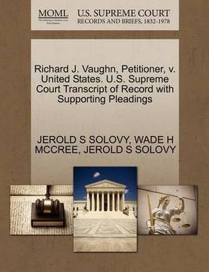 Richard J. Vaughn, Petitioner, V. United States. U.S. Supreme Court Transcript of Record with Supporting Pleadings
