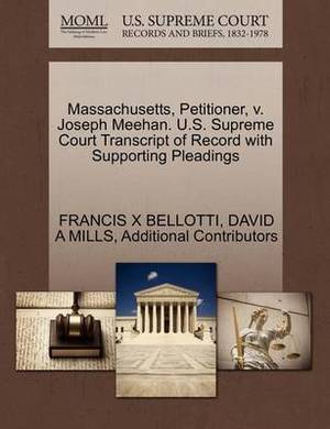 Massachusetts, Petitioner, V. Joseph Meehan. U.S. Supreme Court Transcript of Record with Supporting Pleadings