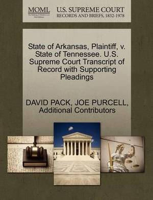 State of Arkansas, Plaintiff, V. State of Tennessee. U.S. Supreme Court Transcript of Record with Supporting Pleadings