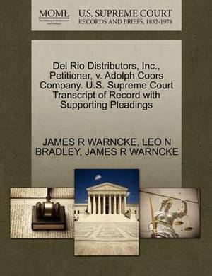 del Rio Distributors, Inc., Petitioner, V. Adolph Coors Company. U.S. Supreme Court Transcript of Record with Supporting Pleadings