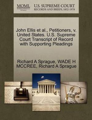 John Ellis et al., Petitioners, V. United States. U.S. Supreme Court Transcript of Record with Supporting Pleadings