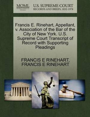 Francis E. Rinehart, Appellant, V. Association of the Bar of the City of New York. U.S. Supreme Court Transcript of Record with Supporting Pleadings