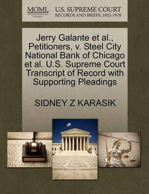 Jerry Galante et al., Petitioners, V. Steel City National Bank of Chicago et al. U.S. Supreme Court Transcript of Record with Supporting Pleadings