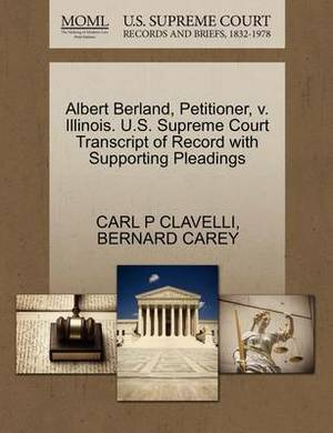 Albert Berland, Petitioner, V. Illinois. U.S. Supreme Court Transcript of Record with Supporting Pleadings