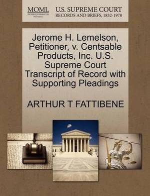 Jerome H. Lemelson, Petitioner, V. Centsable Products, Inc. U.S. Supreme Court Transcript of Record with Supporting Pleadings
