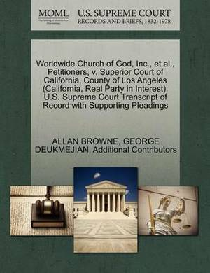 Worldwide Church of God, Inc., et al., Petitioners, V. Superior Court of California, County of Los Angeles (California, Real Party in Interest). U.S. Supreme Court Transcript of Record with Supporting Pleadings