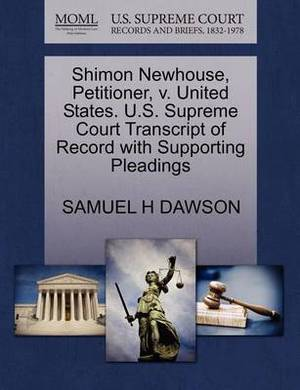Shimon Newhouse, Petitioner, V. United States. U.S. Supreme Court Transcript of Record with Supporting Pleadings