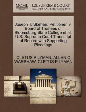 Joseph T. Skehan, Petitioner, V. Board of Trustees of Bloomsburg State College et al. U.S. Supreme Court Transcript of Record with Supporting Pleadings