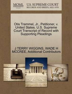 Otis Trammel, JR., Petitioner, V. United States. U.S. Supreme Court Transcript of Record with Supporting Pleadings