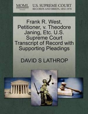 Frank R. West, Petitioner, V. Theodore Janing, Etc. U.S. Supreme Court Transcript of Record with Supporting Pleadings
