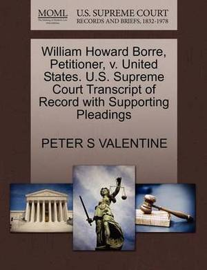 William Howard Borre, Petitioner, V. United States. U.S. Supreme Court Transcript of Record with Supporting Pleadings