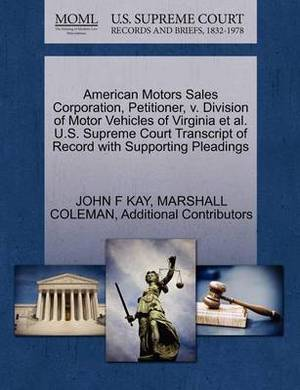 American Motors Sales Corporation, Petitioner, V. Division of Motor Vehicles of Virginia et al. U.S. Supreme Court Transcript of Record with Supporting Pleadings