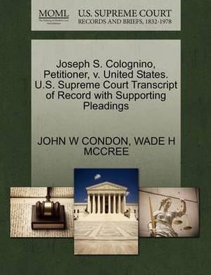 Joseph S. Colognino, Petitioner, V. United States. U.S. Supreme Court Transcript of Record with Supporting Pleadings
