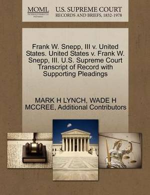 Frank W. Snepp, III V. United States. United States V. Frank W. Snepp, III. U.S. Supreme Court Transcript of Record with Supporting Pleadings