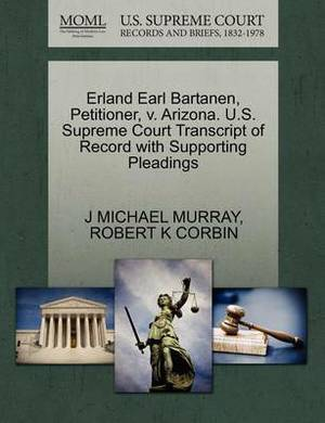 Erland Earl Bartanen, Petitioner, V. Arizona. U.S. Supreme Court Transcript of Record with Supporting Pleadings