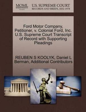 Ford Motor Company, Petitioner, V. Colonial Ford, Inc. U.S. Supreme Court Transcript of Record with Supporting Pleadings