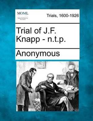 Trial of J.F. Knapp - N.T.P.