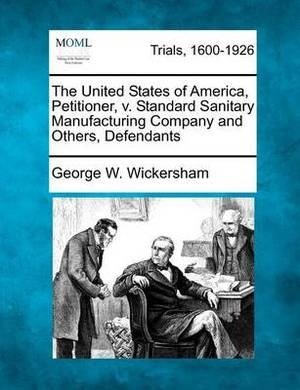 The United States of America, Petitioner, V. Standard Sanitary Manufacturing Company and Others, Defendants