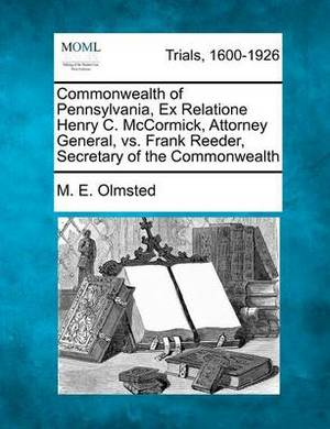 Commonwealth of Pennsylvania, Ex Relatione Henry C. McCormick, Attorney General, vs. Frank Reeder, Secretary of the Commonwealth