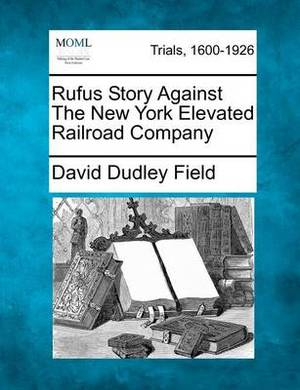 Rufus Story Against the New York Elevated Railroad Company