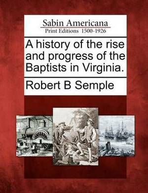 A History of the Rise and Progress of the Baptists in Virginia.