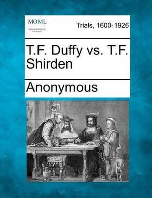 T.F. Duffy vs. T.F. Shirden