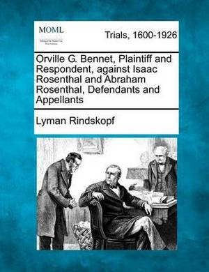 Orville G. Bennet, Plaintiff and Respondent, Against Isaac Rosenthal and Abraham Rosenthal, Defendants and Appellants