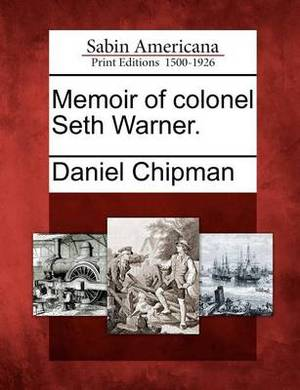 Memoir of Colonel Seth Warner.