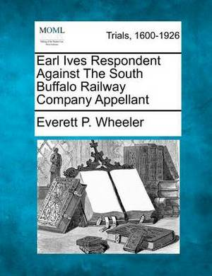 Earl Ives Respondent Against the South Buffalo Railway Company Appellant
