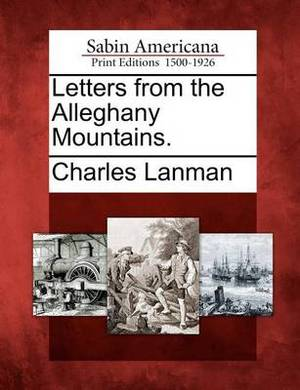Letters from the Alleghany Mountains.
