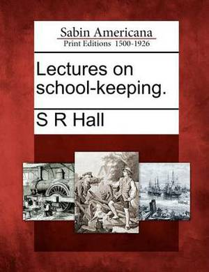 Lectures on School-Keeping.
