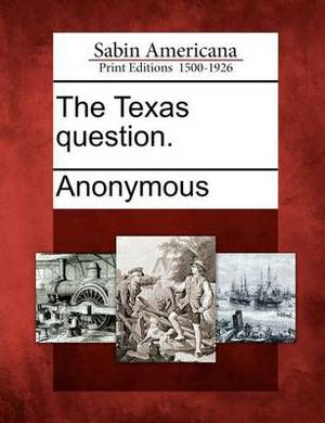 The Texas Question.
