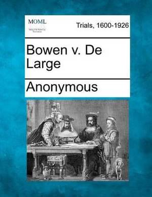 Bowen V. de Large
