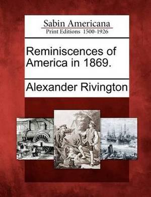 Reminiscences of America in 1869.