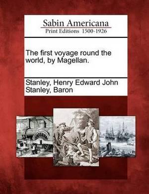 The First Voyage Round the World, by Magellan.