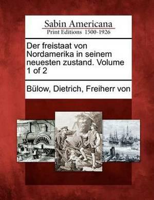 Der Freistaat Von Nordamerika in Seinem Neuesten Zustand. Volume 1 of 2