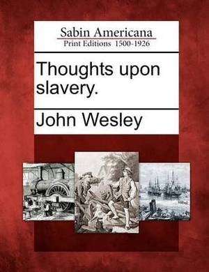 Thoughts Upon Slavery.