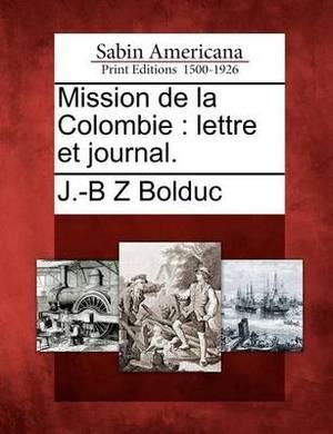 Mission de la Colombie: Lettre Et Journal.
