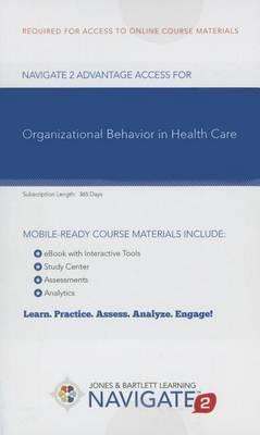 Navigate 2 Advantage Access for Organizational Behavior in Health Care
