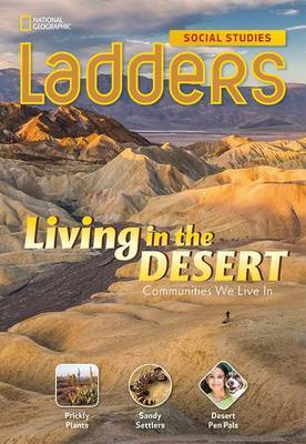 Ladders Social Studies 3: Living in the Desert (Above-Level)