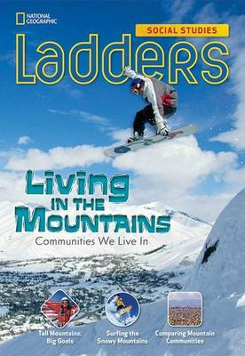 Ladders Social Studies 3: Living in the Mountains (Above Level)