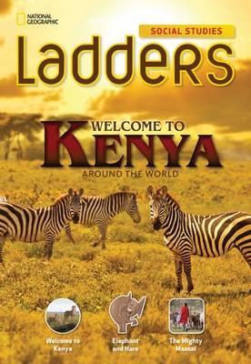 Ladders Social Studies 3: Welcome to Kenya! (On-Level)