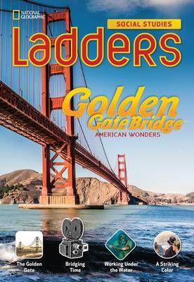 Ladders Social Studies 4: The Golden Gate Bridge (On-Level)