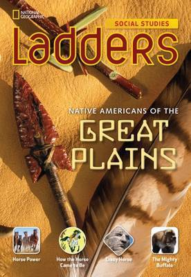 Ladders Social Studies 4: Native Americans of the Great Plains (On-Level)