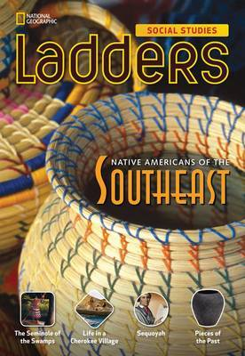 Ladders Social Studies 4: Native Americans of the Southeast (On-Level)