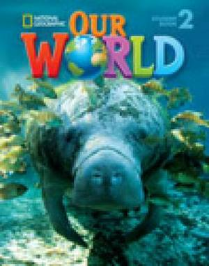 Our World 2 with Student's CD-ROM : British English