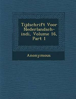 Tijdschrift Voor Nederlandsch-Indi, Volume 16, Part 1